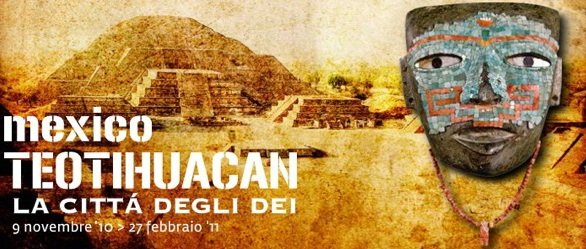 Mexico_Teotihuacan_LacittdegliDei_PalazzodelleEsposizioni_Roma_source_ionternet